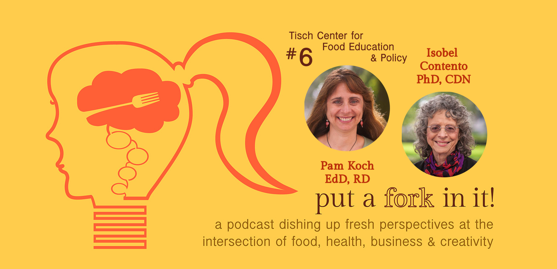 PAFII Episode 6: Pamela Koch and Isobel Contento, Tisch Center for Food, Education and Policy on Nutrition Education