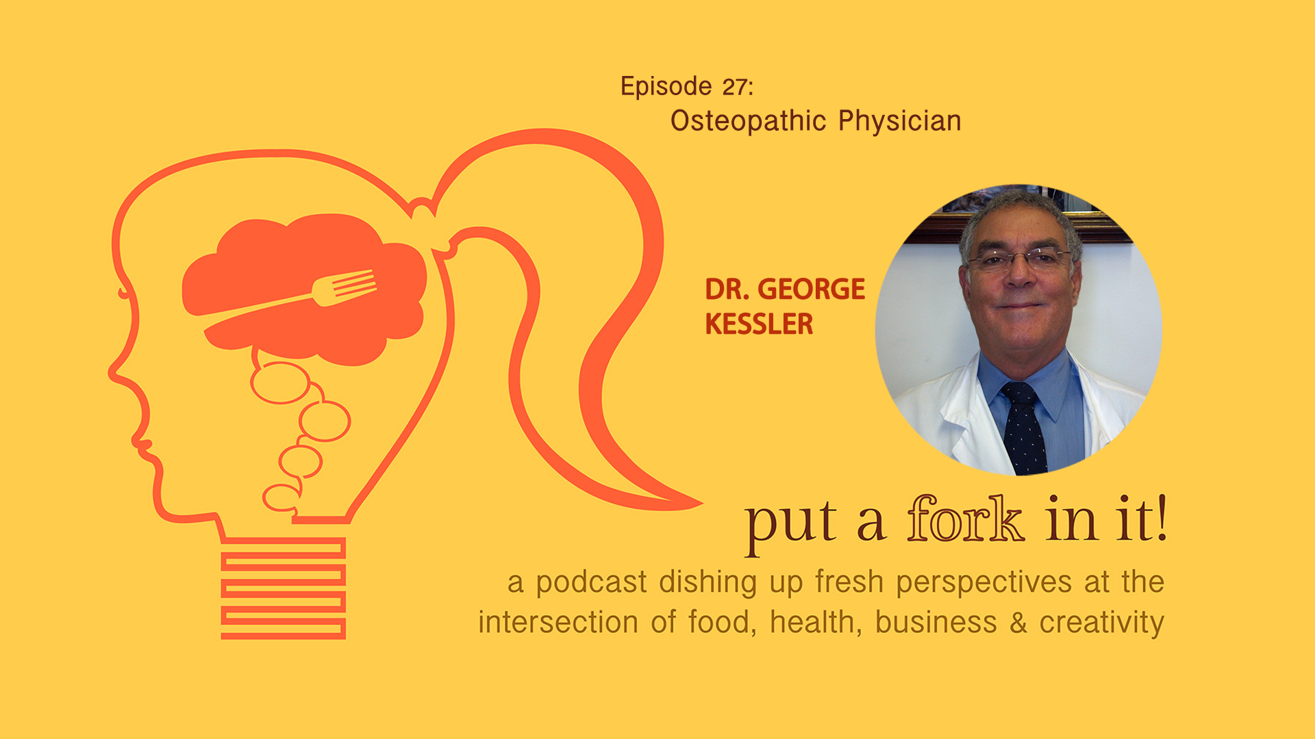 27: Dr. George Kessler, Board Certified Osteopathic Physician