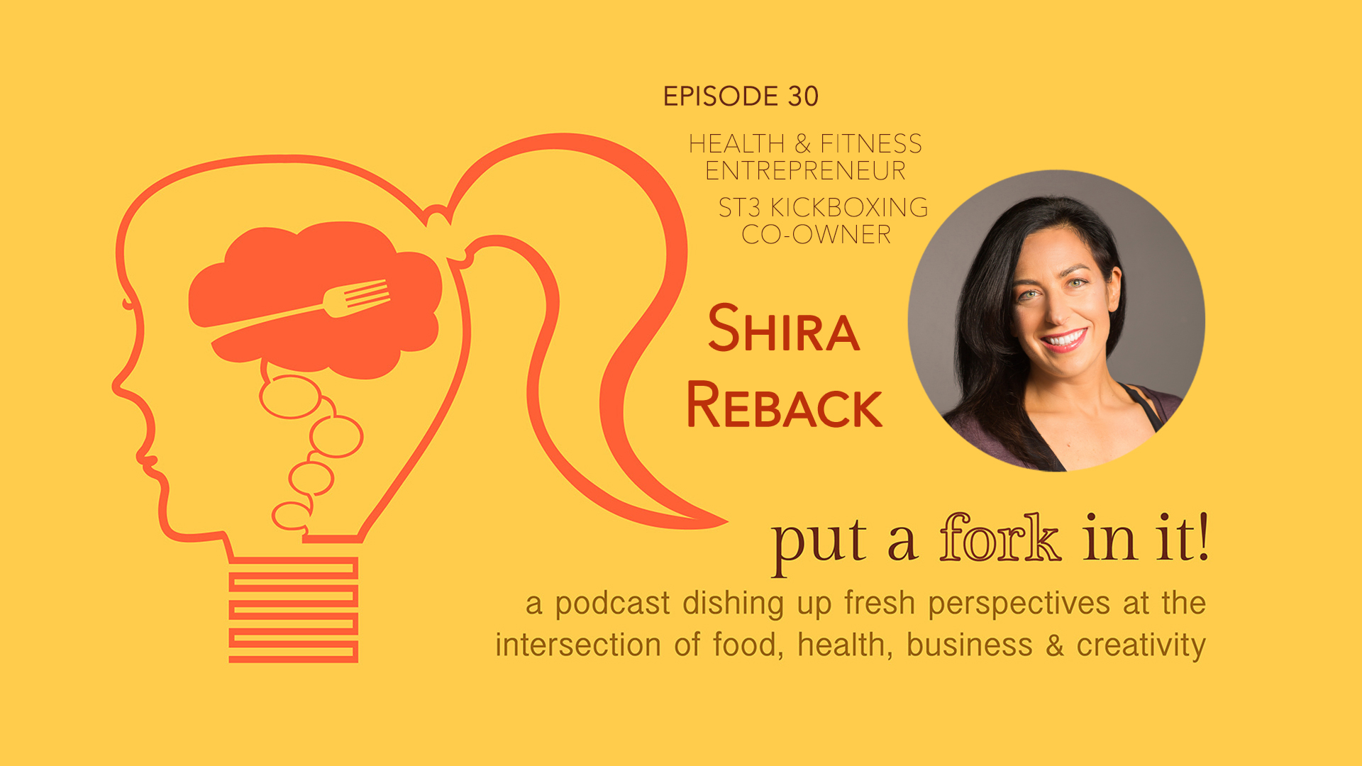 30: Shira Reback, Health, Wellness, and Lifestyle Expert